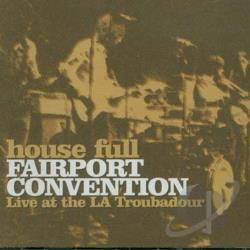Fairport Convention - House Full: Live At The La Troubadour CD Cover Art