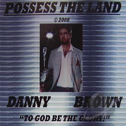 Brown, Danny - Possess the Land CD Cover Art