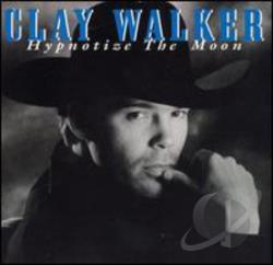 Walker, Clay - Hypnotize the Moon CD Cover Art