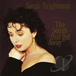 Brightman, Sarah - Songs that Got Away CD Cover Art