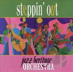 Jazz Heritage Orchestra - Steppin' Out CD Cover Art