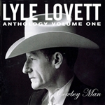 Lovett, Lyle - Anthology, Vol. 1: Cowboy Man CD Cover Art