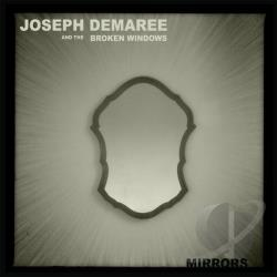 Joseph Demaree and the Broken Windows - Mirrors CD Cover Art