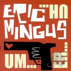 Mingus, Eric - Um...ER...Uh CD Cover Art