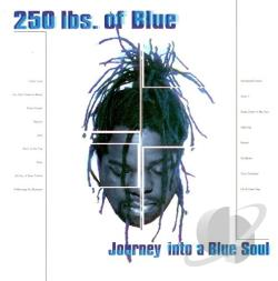 250 Lbs. Of Blue - Journey Into A Blue Soul CD Cover Art