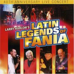 Harlow, Larry - Latin Legends Of Fania: 40th Anniversary Live Concert CD Cover Art
