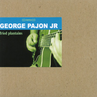 Pajon, George - Fried Plantains CD Cover Art