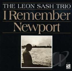 Leon Sash Trio - I Remember Newport CD Cover Art