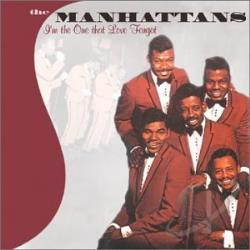 Manhattans - I'm the One That Love Forgot CD Cover Art