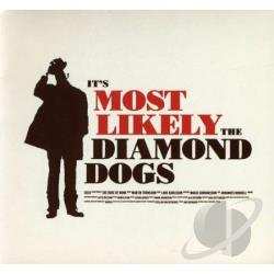 Diamond Dogs - It's Most Likely CD Cover Art