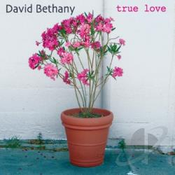 David Bethany - True Love CD Cover Art