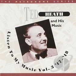 Heath, Ted - Listen to My Music, Vol. 3: 1947 - 48 CD Cover Art