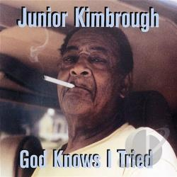 Kimbrough, Junior - God Knows I Tried CD Cover Art