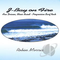 Morris, Robin - J-Bay on Fire CD Cover Art