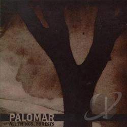 Palomar - All Things, Forests CD Cover Art