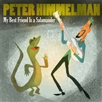 Himmelman, Peter - My Best Friend Is a Salamander CD Cover Art