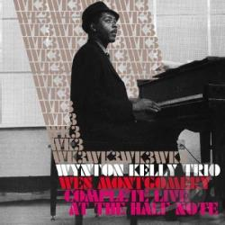 Kelly, Wynton / Montgomery, Wes / Wynton Kelly Trio - Complete Live at the Half Note CD Cover Art