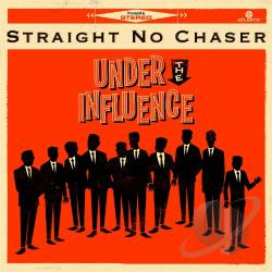 Straight No Chaser - Under the Influence CD Cover Art