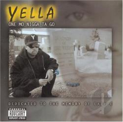 Yella - One Mo Nigga Ta Go: Dedicated To The Memory Of Eazy-E. CD Cover Art