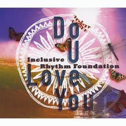 Inclusive Rhythm Foundation - Do You Love You CD Cover Art