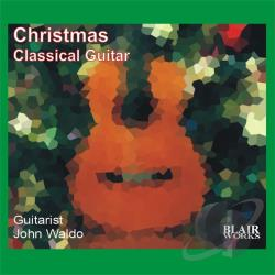 Waldo, John - Christmas Classical Guitar CD Cover Art