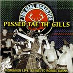 Real McKenzies - Pissed Tae Th' Gills: A Drunken Live Tribute to Robbie Burns CD Cover Art