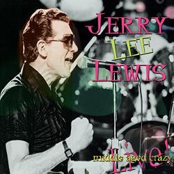 Lewis, Jerry Lee - Middle Aged Crazy: Live! CD Cover Art