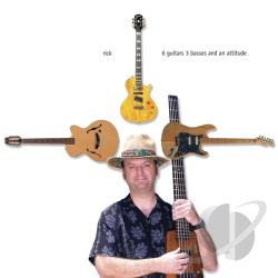 Rick - 6 Guitars 3 Basses & An Attitude CD Cover Art