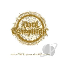 Dark Tranquillity - Yesterworlds: The Early Demos CD Cover Art