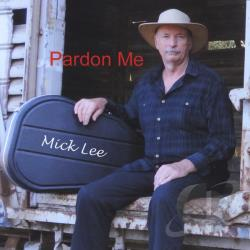 Lee, Mick - Pardon Me CD Cover Art