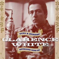 White, Clarence - Tuff and Stringy Sessions 1966-68 CD Cover Art