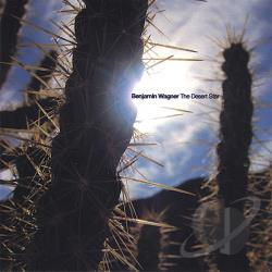 Wagner, Benjamin - Desert Star CD Cover Art
