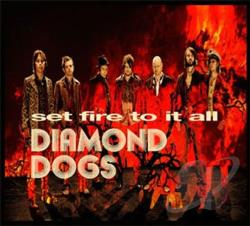 Diamond Dogs - Set Fire to It All CD Cover Art