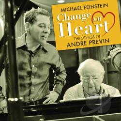 Feinstein, Michael / Previn, Andre - Change of Heart: The Songs of Andre Previn CD Cover Art