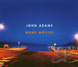 Adams, John - John Adams: Road Movies CD Cover Art