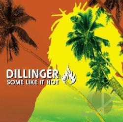 Dillinger - Some Like It Hot CD Cover Art