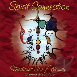 Macintyre, Brenda Medicine Song Woman - Spirit Connection CD Cover Art