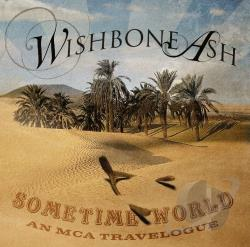 Wishbone Ash - Sometime World: An MCA Travelogue CD Cover Art