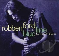 Ford, Robben & The Blue Line - Handful of Blues CD Cover Art