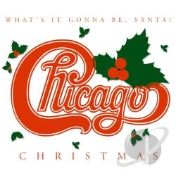 Chicago - Christmas: What's It Gonna Be Santa CD Cover Art