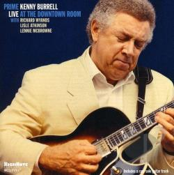 Burrell, Kenny - Prime: Live at the Downtown Room CD Cover Art