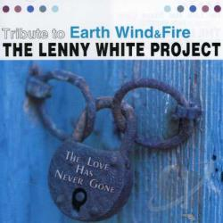 White, Lenny / White, Lenny Project - Love Has Never Gone: Tribute to Earth, Wind & Fire CD Cover Art