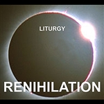 Liturgy - Renihilation CD Cover Art