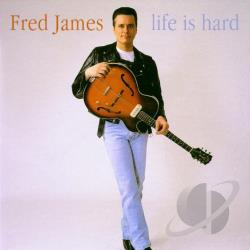 James, Fred - Life Is Hard CD Cover Art