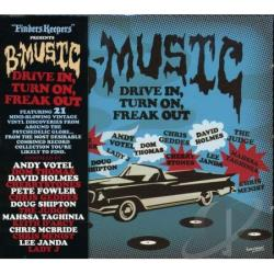B-Music: Drive in, Turn on, Freak Out CD Cover Art