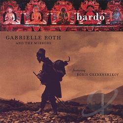 Gabrielle Roth & the Mirrors - Bardo CD Cover Art
