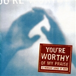 Maranatha! Vocal Band - You're Worthy Of My Praise DB Cover Art
