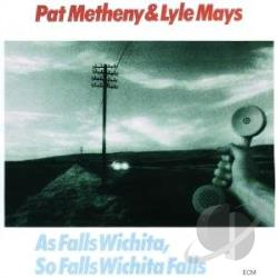 Mays, Lyle / Metheny, Pat - As Falls Wichita, So Falls Wichita Falls CD Cover Art