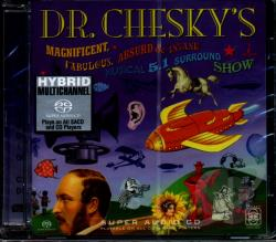 Chesky, David - Dr. Chesky's Magnificent, Fabulous, Absurd and Insane Musical 5.1 Surround Show SA Cover Art