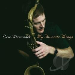 Alexander, Eric - My Favorite Things CD Cover Art